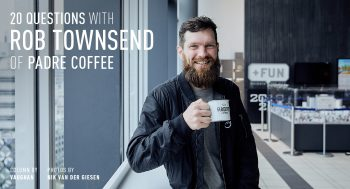 20 QUESTIONS with ROB TOWNSEND of PADRE COFFEE