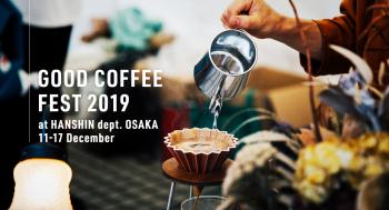 GOOD COFFEE FEST 2019@HANSHIN